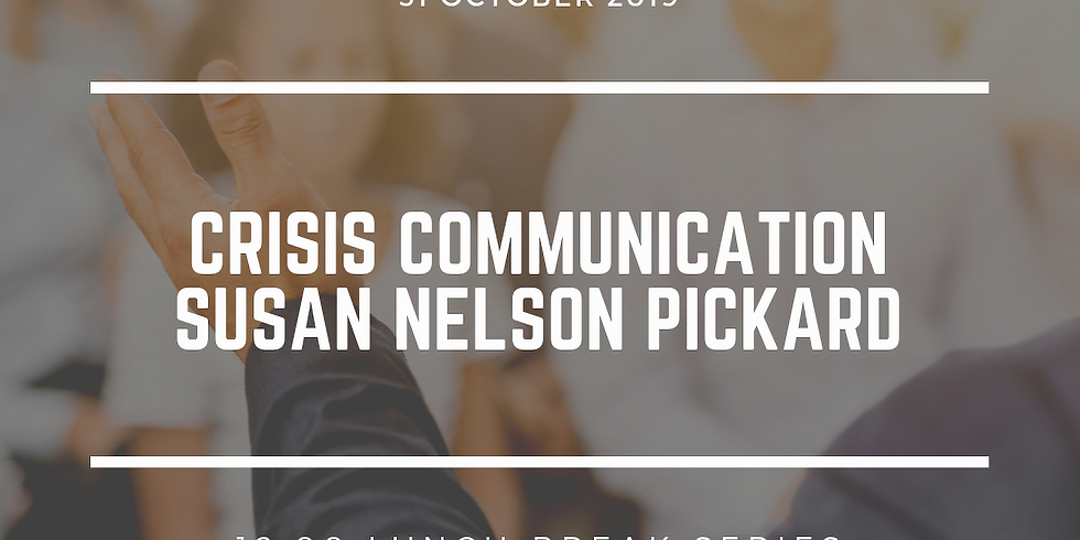 Lunch Break Series: Crisis Communication with Susan Nelson Pickard