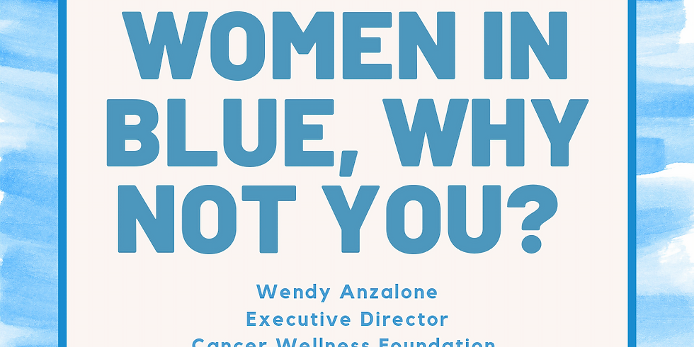 SEPTEMBER MEETING: WOMEN IN BLUE, WHY NOT YOU?