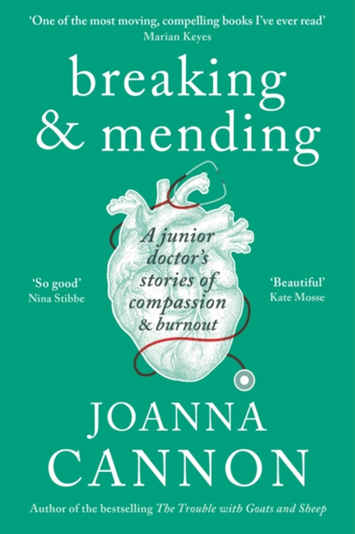 Breaking & Mending : A junior doctor's stories of compassion & burnout