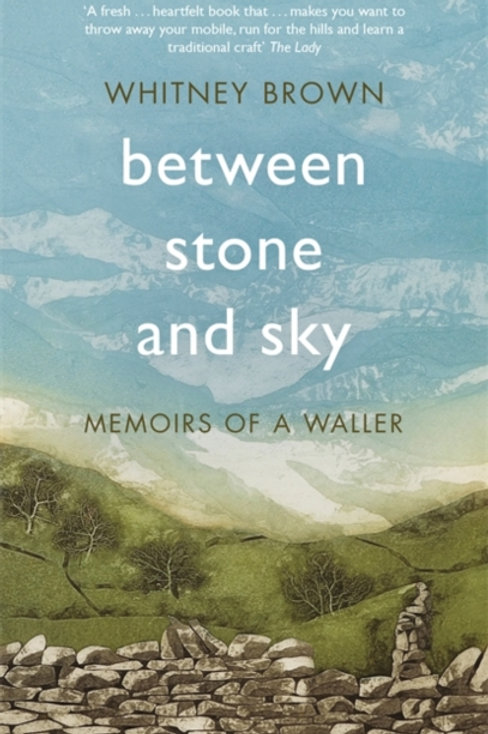 Between Stone and Sky : Memoirs of a Waller