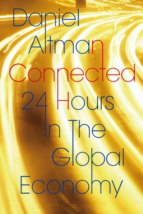Connected : 24 Hours in the Global Economy