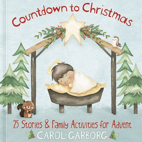 Countdown to Christmas : 25 Stories & Family Activities for Advent