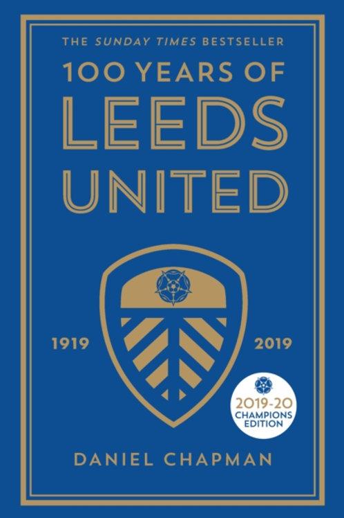 100 Years of Leeds United : 1919-2019