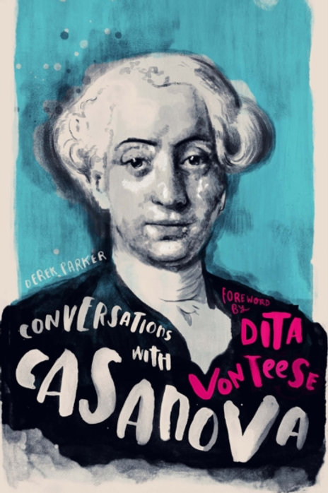 Conversations with Casanova : A Fictional Dialogue Based on Biographical Facts