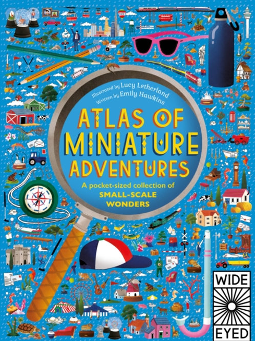 Atlas of Miniature Adventures : A pocket-sized collection of small-scale wonders