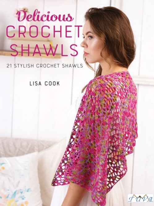 Delicious Crochet Shawls : 21 Stylish Crochet Shawls