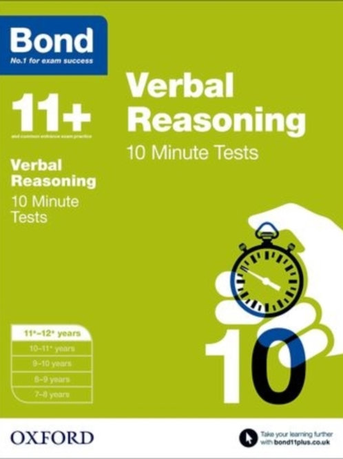 Bond 11+: Verbal Reasoning: 10 Minute Tests : 11+-12+ years