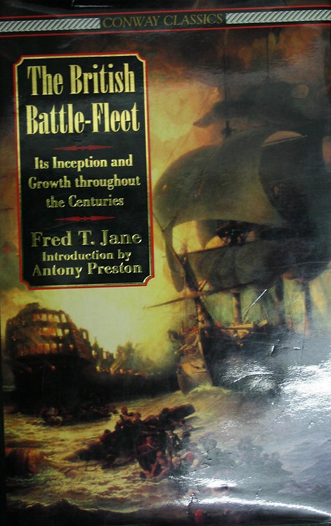 The British Battle Fleet: It's Inception and Growth Throughout the Centuries