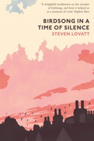 Birdsong in a time of silence SIGNED by Steven Lovatt