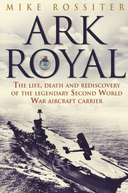 Ark Royal : Sailing Into Glory