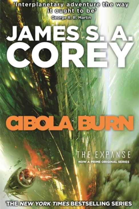 Cibola Burn : Book 4 of the Expanse (now a Prime Original series)