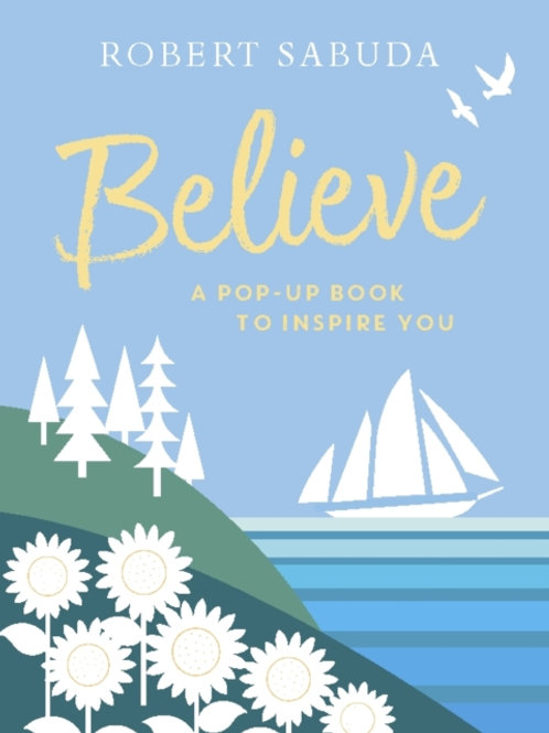 Believe : A Pop-up Book to Inspire You