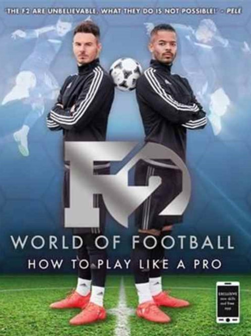 F2 World of Football : How to Play Like a Pro (Skills Book 1)