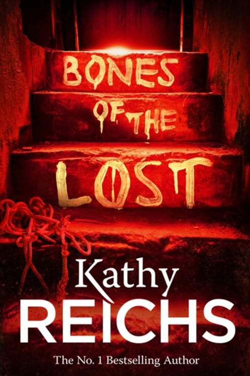 Bones of the Lost : (Temperance Brennan 16)