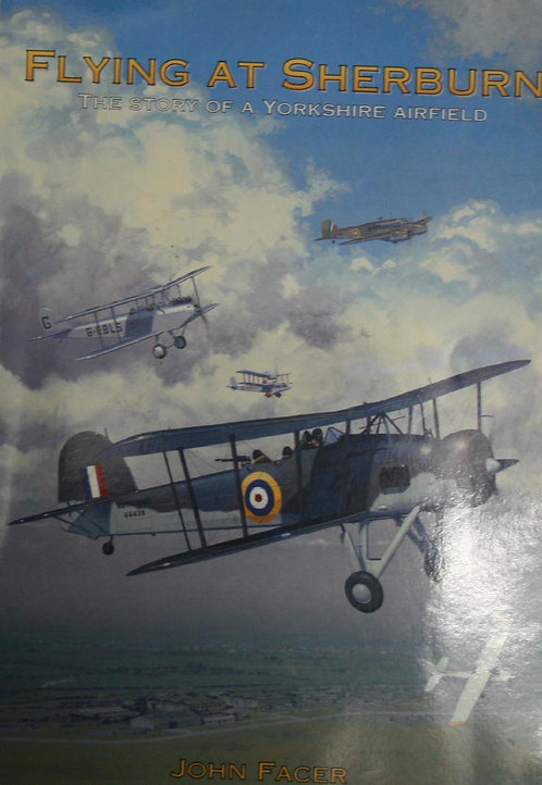 Flying at Sherburn: The Story of a Yorkshire Airfield