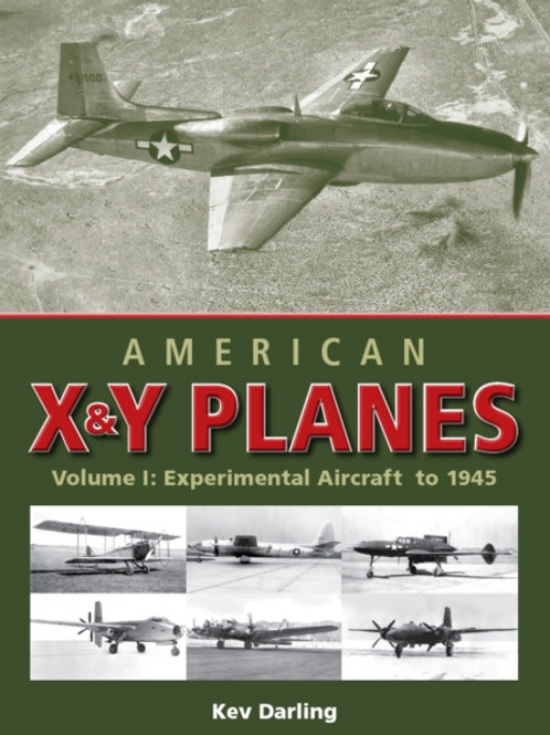 American X and Y Planes : Experimental Aircraft to 1945 v. 1