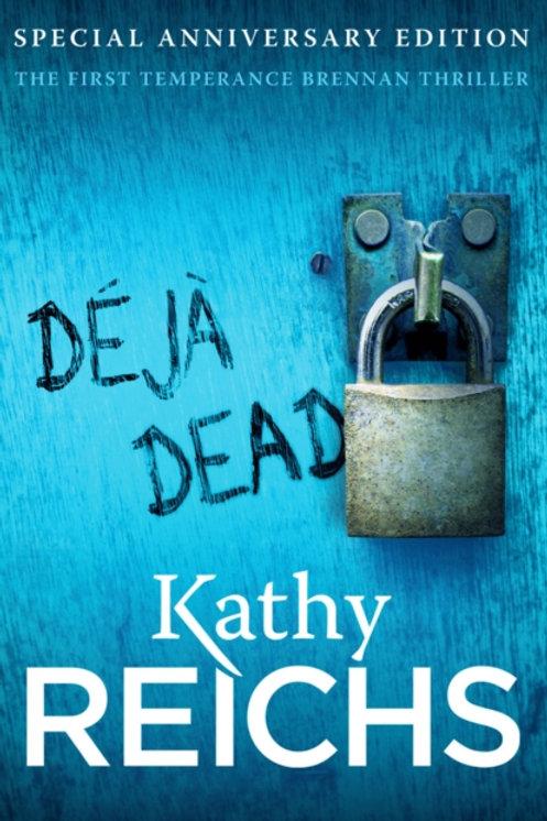 Deja Dead : The classic forensic thriller (Temperance Brennan 1)