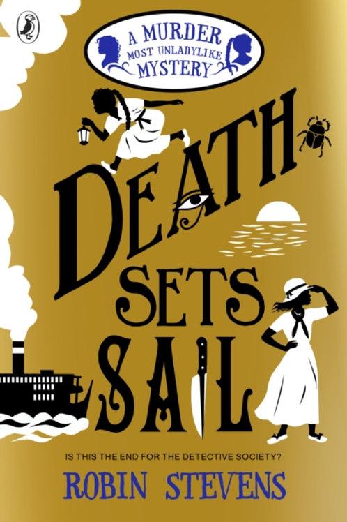 Death Sets Sail : A Murder Most Unladylike Mystery