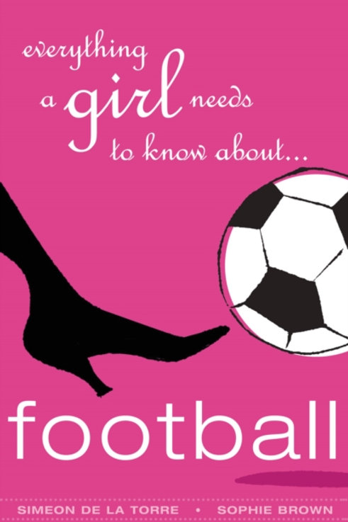 Everything a Girl Needs to Know About Football