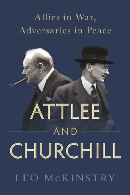 Attlee and Churchill : Allies in War, Adversaries in Peace