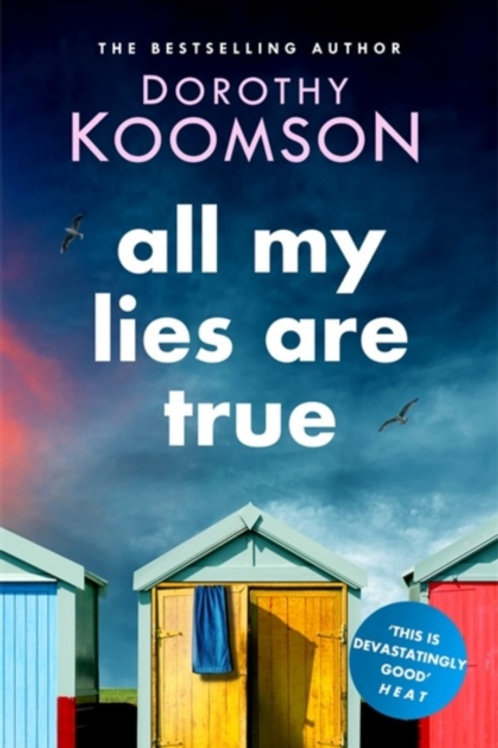 All My Lies Are True : Lies, obsession, murder. Will the truth set anyone free?