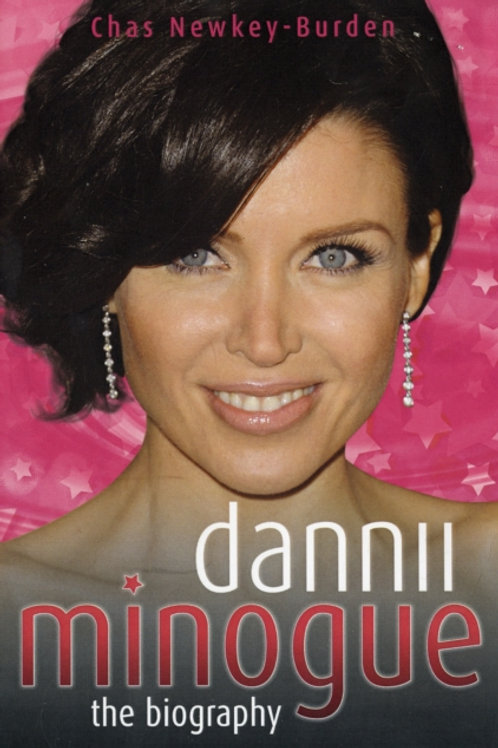 Dannii Minogue : The Biography