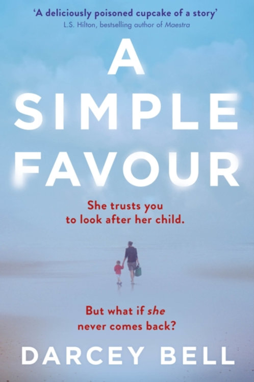 A Simple Favour : An edge-of-your-seat thriller with a chilling twist