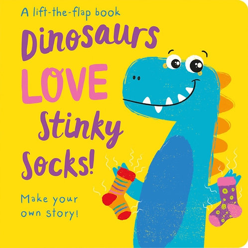 Dinosaurs LOVE Stinky Socks! - Lift the Flap