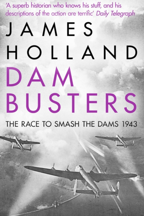 Dam Busters : The Race to Smash the Dams, 1943