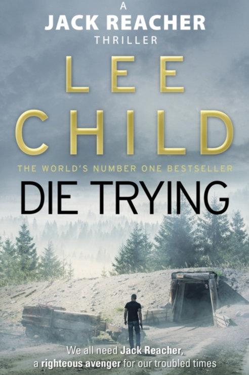 Die Trying : (Jack Reacher 2)