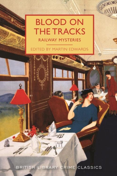 Blood on the Tracks : Railway Mysteries : 53
