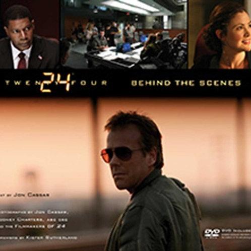 24: Behind The Scenes