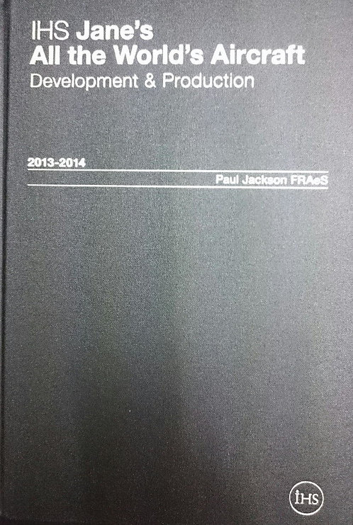 Jane's All the World's Aircraft: Development & Production 2013-2014 2013/2014