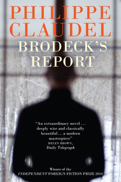 Brodeck's Report : WINNER OF THE INDEPENDENT FOREIGN FICTION PRIZE