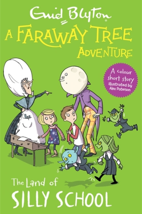 A Faraway Tree Adventure: The Land of Silly School : Colour Short Stories