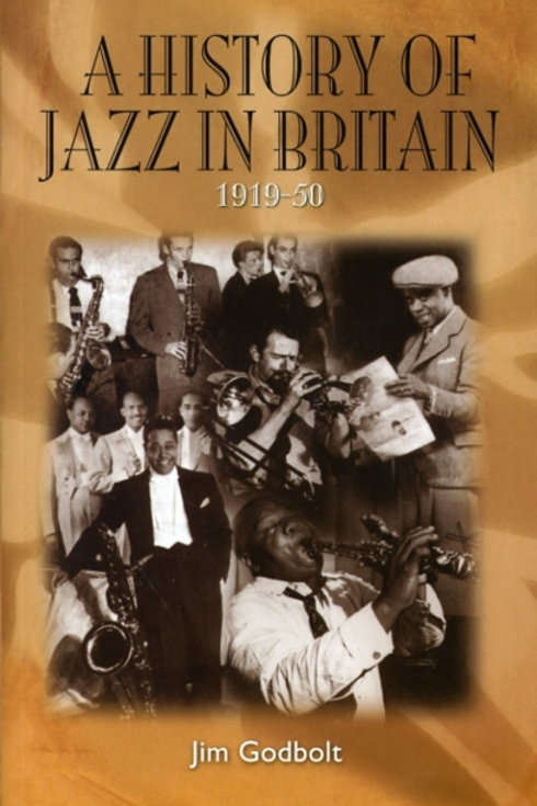 A History of Jazz in Britain, 1919-50