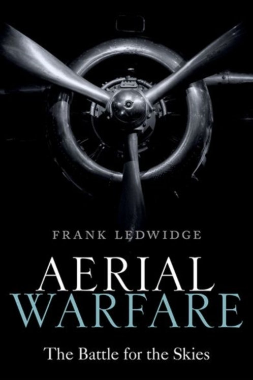 Aerial Warfare : The Battle for the Skies