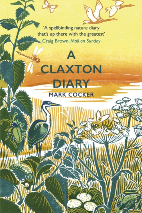 A Claxton Diary : Further Field Notes from a Small Planet