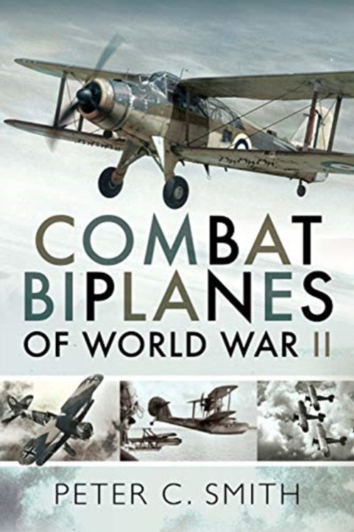 Combat Biplanes of World War II