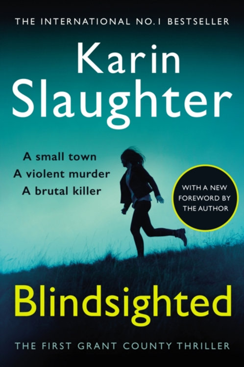 Blindsighted : A great writer at the peak of her powers (Grant County series 1)