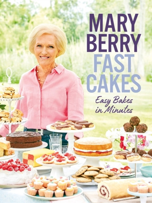 Fast Cakes : Easy bakes in minutes