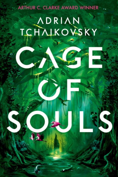 Cage of Souls : Shortlisted for the Arthur C. Clarke Award 2020