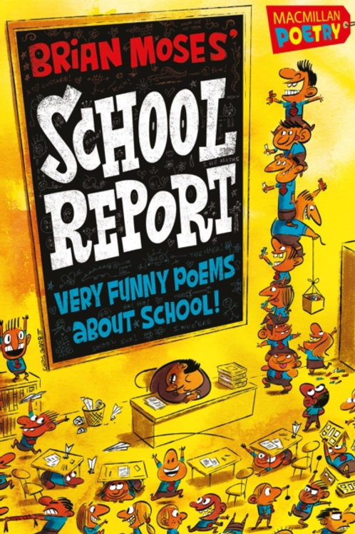 Brian Moses' School Report : Very funny poems about school