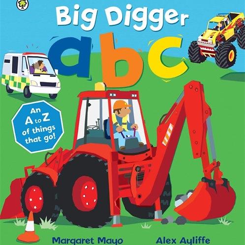 Awesome Engines: Big Digger ABC : An A to Z of things that go!
