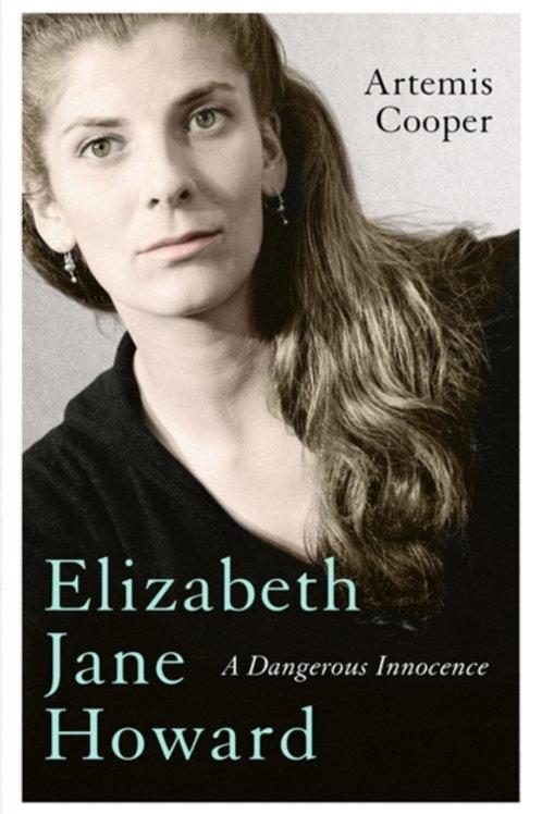 Elizabeth Jane Howard : A Dangerous Innocence