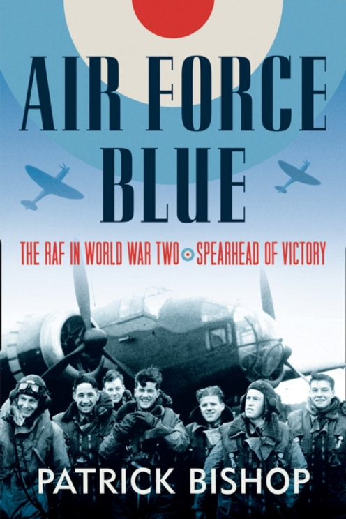 Air Force Blue : The RAF in World War Two - Spearhead of Victory
