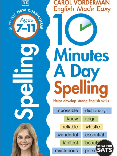 10 Minutes a Day Spelling Ages 7-11 : Helps develop strong english skills