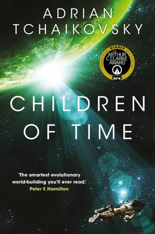 Children of Time : Winner of the 2016 Arthur C. Clarke Award