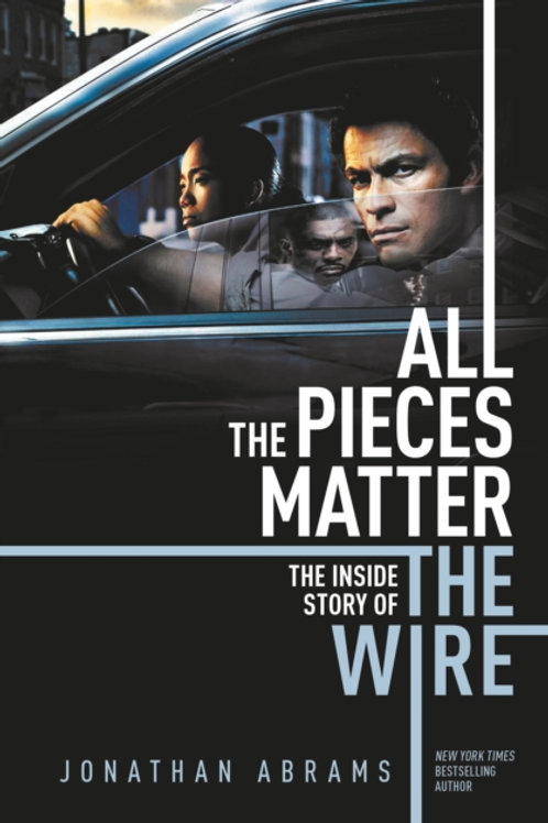 All The Pieces Matter : The Inside Story of The Wire