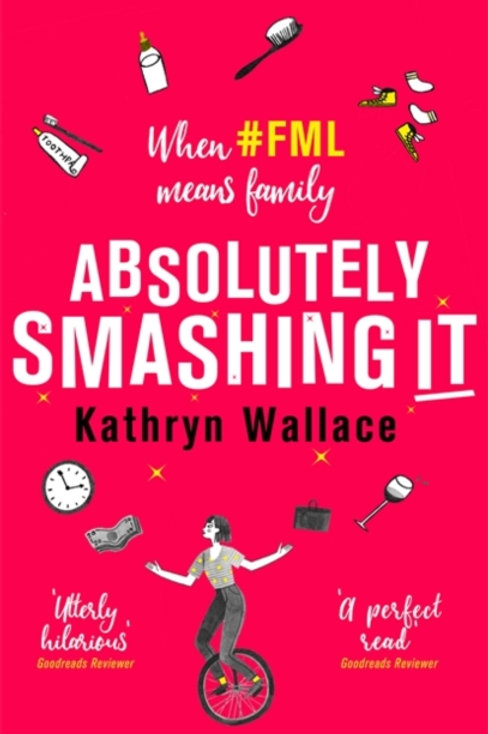 Absolutely Smashing It : When #fml means family